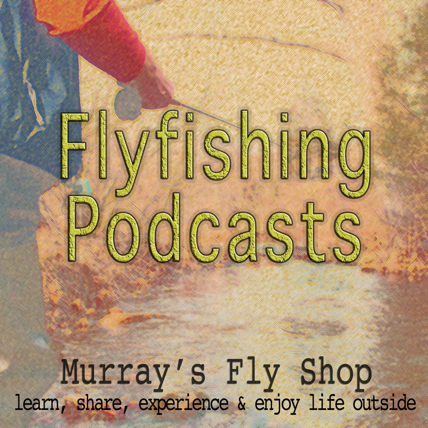 Fly Fishing Podcasts with Murray's Fly Shop